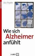 Cover-Bild zu Wie sich Alzheimer anfühlt von Snyder, Lisa
