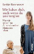Cover-Bild zu Wir lieben dich, auch wenn du uns vergisst von Rosentreter, Sophie