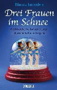 Cover-Bild zu Drei Frauen im Schnee (eBook) von Imboden, Blanca