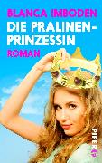 Cover-Bild zu Die Pralinen-Prinzessin von Imboden, Blanca