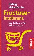 Cover-Bild zu Richtig einkaufen bei Fructose-Intoleranz (eBook) von Schleip, Thilo
