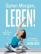 Cover-Bild zu Guten Morgen, Leben! von König, Sandra