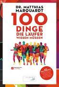 Cover-Bild zu 100 Dinge, die Läufer wissen müssen von Marquardt, Dr. Matthias