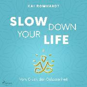 Cover-Bild zu eBook Slow down your life - Vom Glück der Gelassenheit