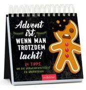 Cover-Bild zu Advent ist, wenn man trotzdem lacht. 24 Tipps, die Vorweihnachtszeit zu überstehen