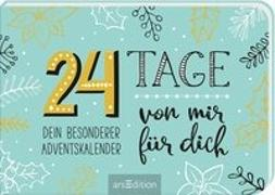 Cover-Bild zu 24 Tage von mir für dich - Dein besonderer Adventskalender. Zum Ausfüllen und Verschenken