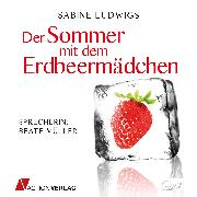 Cover-Bild zu Der Sommer mit dem Erdbeermädchen (Audio Download) von Ludwigs, Sabine