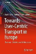 Cover-Bild zu Towards User-Centric Transport in Europe (eBook) von Müller, Beate (Hrsg.)