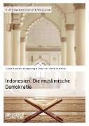 Cover-Bild zu Indonesien. Die muslimische Demokratie (eBook) von Draemann, Claudia