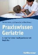 Cover-Bild zu Praxiswissen Geriatrie (eBook) von Friedhoff, Michaela (Beitr.)