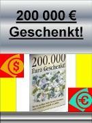 Cover-Bild zu 200000 Euro Geschenkt! (eBook) von Vogel, Werner