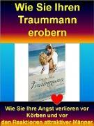 Cover-Bild zu Wie Sie Ihren Traummann erobern (eBook) von Vogel, Werner