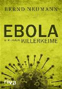 Cover-Bild zu Ebola und andere Killerkeime (eBook) von Neumann, Bernd