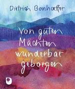 Cover-Bild zu Von guten Mächten wunderbar geborgen von Bonhoeffer, Dietrich