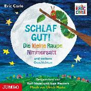 Cover-Bild zu Schlaf gut! Die kleine Raupe Nimmersatt und weitere Geschichten (Audio Download) von Carle, Eric