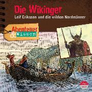 Cover-Bild zu Die Wikinger - Leif Eriksson und die wilden Nordmänner - Abenteuer & Wissen (Ungekürzt) (Audio Download)