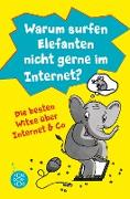 Cover-Bild zu Warum surfen Elefanten nicht gerne im Internet? Die besten Witze über Internet & Co (eBook)