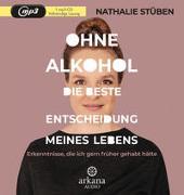 Cover-Bild zu Stüben, Nathalie: Ohne Alkohol: die beste Entscheidung meines Lebens