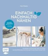 Cover-Bild zu Einfach nachhaltig nähen - Kleidung, Nützliches und Schönes - Umweltfreundliche Projekte und praktische Tipps