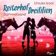 Cover-Bild zu eBook Reiterhof Dreililien - Alle 10 Geschichten im Sammelband