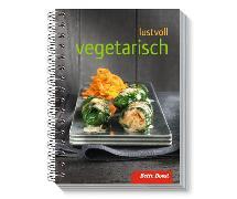 Cover-Bild zu Lustvoll vegetarisch von Bossi, Betty