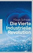 Cover-Bild zu Die Vierte Industrielle Revolution von Schwab, Klaus