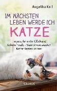 Cover-Bild zu Im nächsten Leben werde ich Katze (eBook) von Kail, Angelika