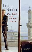 Cover-Bild zu Der Blick aus meinem Fenster (eBook) von Pamuk, Orhan