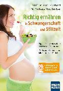 Cover-Bild zu Richtig ernähren in Schwangerschaft und Stillzeit (eBook) von Rias-Bucher, Dr. Barbara
