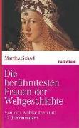Cover-Bild zu Die berühmtesten Frauen der Weltgeschichte von Schad, Martha