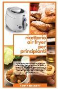 Cover-Bild zu Ricettario Air Fryer per Principianti: Ricette chetogeniche della friggitrice ad aria per friggere, grigliare, arrostire e cuocere al forno. Piatti ap von Hackett, Tanya