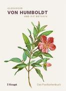 Cover-Bild zu Alexander von Humboldt und die Botanik - Das Postkartenbuch von Lubrich, Oliver (Hrsg.)
