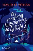 Cover-Bild zu Das mysteriöse Verschwinden des Aidan S. (so wie es sein Bruder erzählt) von Levithan, David