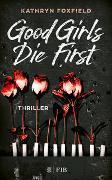 Cover-Bild zu Good Girls Die First von Foxfield, Kathryn