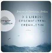 Cover-Bild zu Die Liebesgeschichtenerzählerin von Delius, Friedrich Christian