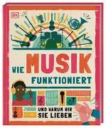 Cover-Bild zu Wie Musik funktioniert von Hofmann, Karin (Übers.)