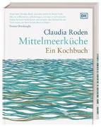 Cover-Bild zu Mittelmeerküche. Ein Kochbuch von Roden, Claudia