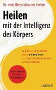 Cover-Bild zu Heilen mit der Intelligenz des Körpers (eBook) von Greten, Henry Johannes
