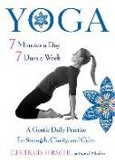 Cover-Bild zu Yoga 7 Minutes a Day, 7 Days a Week: A Gentle Daily Practice for Strength, Clarity, and Calm von Hirschi, Gertrud