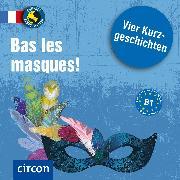 Cover-Bild zu Bas les masques ! (Audio Download) von Pirard, Tim