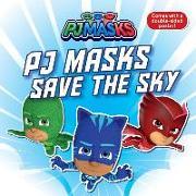 Cover-Bild zu Pj Masks Save the Sky von Michaels, Patty (Hrsg.)