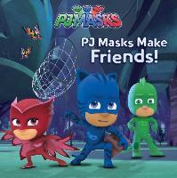 Cover-Bild zu Pj Masks Make Friends! von Spinner, Cala (Hrsg.)