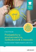 Cover-Bild zu Praxisanleitung - gesetzeskonform, methodenstark & innovativ (eBook) von Kriesten, Ursula