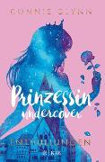 Cover-Bild zu Prinzessin undercover - Enthüllungen von Glynn, Connie