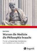 Cover-Bild zu Warum die Medizin die Philosophie braucht (eBook) von Gerber, Beat