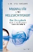 Cover-Bild zu Medialität und Hellsichtigkeit - Das Übungsbuch (eBook) von Bunzel-Dürlich, Beate