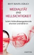 Cover-Bild zu Medialität und Hellsichtigkeit von Bunzel-Dürlich, Beate