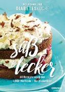 Cover-Bild zu Diabetesküche süß und lecker von Link, Wolfgang