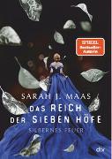Cover-Bild zu Maas, Sarah J.: Das Reich der sieben Höfe - Silbernes Feuer