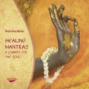 Cover-Bild zu Marker, Dinah Arosa: Healing Mantras & Chants for the Soul [Audiobook] (Audio CD)